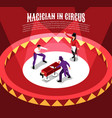 circus magicians isometric background vector image vector image