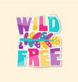 creative text wild free cute sticker in bright vector image vector image