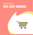 join our team busienss company cart we are hiring vector image vector image