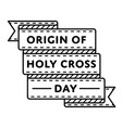 origin of holy cross day greeting emblem vector image vector image