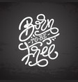 vintage lettering born to be free on dark gray vector image vector image