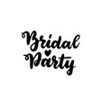 handwritten lettering bridal party vector image vector image