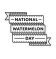 national watermelon day greeting emblem vector image vector image