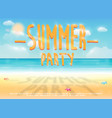 summer party with sea sand beach background vector image