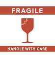 fragile handle with care sign simple flat style vector image vector image