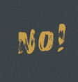 no lettering handwritten sign hand drawn grunge vector image vector image