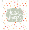 love card with stylish lettering you make me happy vector image