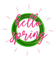 hello spring lettering realistic leaves vector image