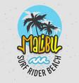 malibu surf rider beach california surfing surf vector image