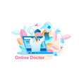 online doctor treatment consultation vector image vector image