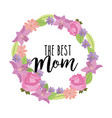 wreath floral flowers the best mom decoration vector image