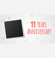11 years anniversary photo frame card 11th year vector image vector image