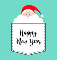 happy new year santa claus face with big white vector image