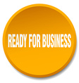 ready for business orange round flat isolated push vector image vector image
