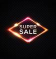 super sale neon sign dark transparent background vector image
