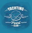 white lettering yachting club pearl vector image vector image