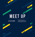 cool colorful background meet up design card vector image vector image