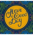Have a Good Day 3 vector image vector image