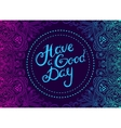 Have a Good Day 5 vector image vector image
