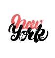 New York girl hand written lettering for poster vector image vector image