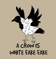 white crow sign fake poster vector image