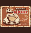 coffee metal rusty plate or poster retro sign vector image vector image