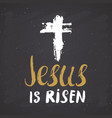 he is risen lettering religious sign with vector image vector image