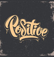positive lettering t-shirt design vector image