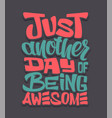awesome slogan lettering t-shirt vector image
