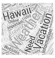 Hawaii Vacations Why Weather Is Important Word vector image vector image