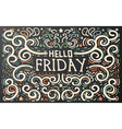 Hello Friday Hand drawn vintage print vector image vector image