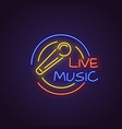live music neon banner vector image