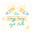 use energy saving light bulbs lettering vector image vector image