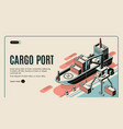 cargo port isometric landing page template vector image vector image