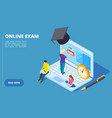 online exam isometric online education and vector image vector image