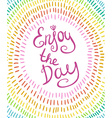 wreath with colorful rainbow strokes Enjoy the day vector image vector image