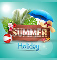 summer holiday with wooden background vector image