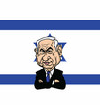 benjamin netanyahu with israel flag background vector image