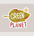 green planet tagline sticker cartoon vector image vector image