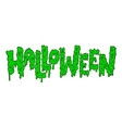 halloween lettering phrase in slime style vector image vector image