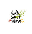 hello sweet autumn badge isolated design label vector image vector image
