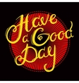 Lettering Have a G Day vector image