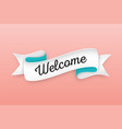 Trendy retro ribbon with text welcome colorful vector image