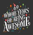 69 years birthday and anniversary celebration typo vector image vector image