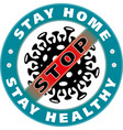 be smart stay home coronavirus covid-19 badge vector image vector image