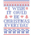 i wish it could be christmas everyday scandinavian vector image vector image