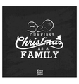 Our First Christmas as a Family vector image vector image