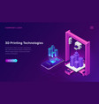 3d printer technology isometric concept vector image
