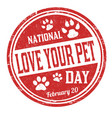 national love your pet day grunge rubber stamp vector image vector image