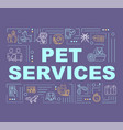 pet services word concepts banner vector image vector image